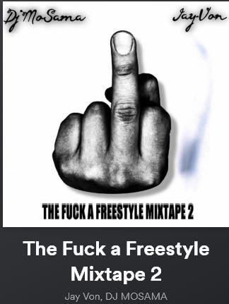 New Music: Jay-Von – The Fuck A Freestyle Mixtape 2 | @Vonzilla