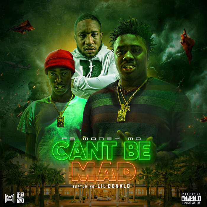 New Music: FB Money Mo – Cant Be Mad Featuring Lil Donald | @Fbmoneymo @iamlildonald