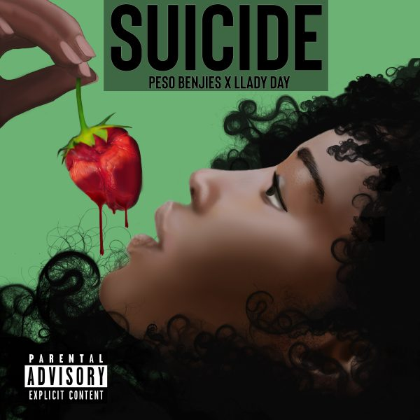"""Suicide"" By Peso Benjies Feat. Llady Day"