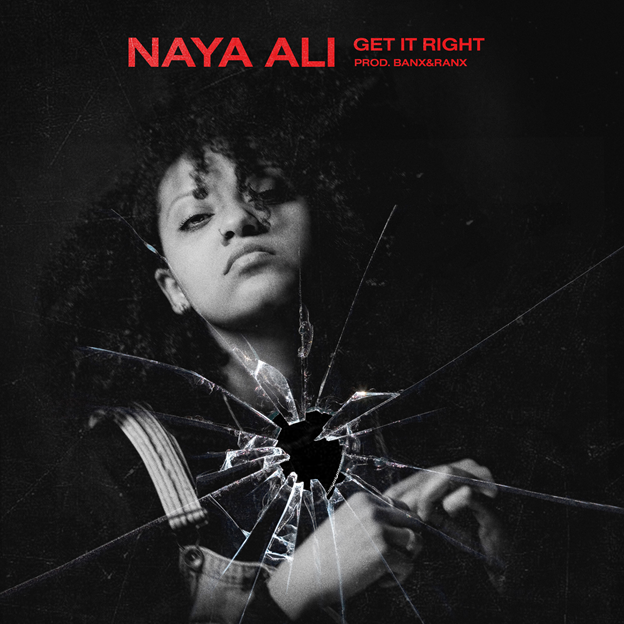 New Music: Naya Ali – Get It Right | @NayaAliOfficial