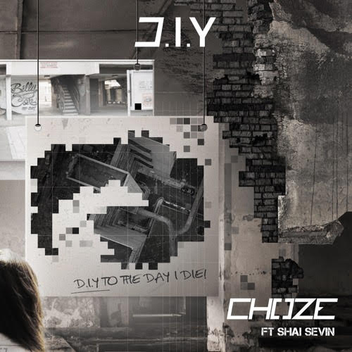 New Music: Choze – D.I.Y Featuring Shai Sevin | @ChozeOfficial