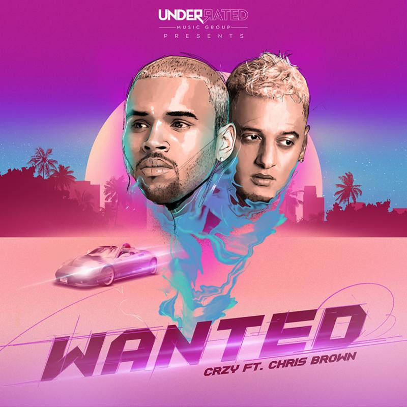 New Music: CRZY – Wanted Featuring Chris Brown