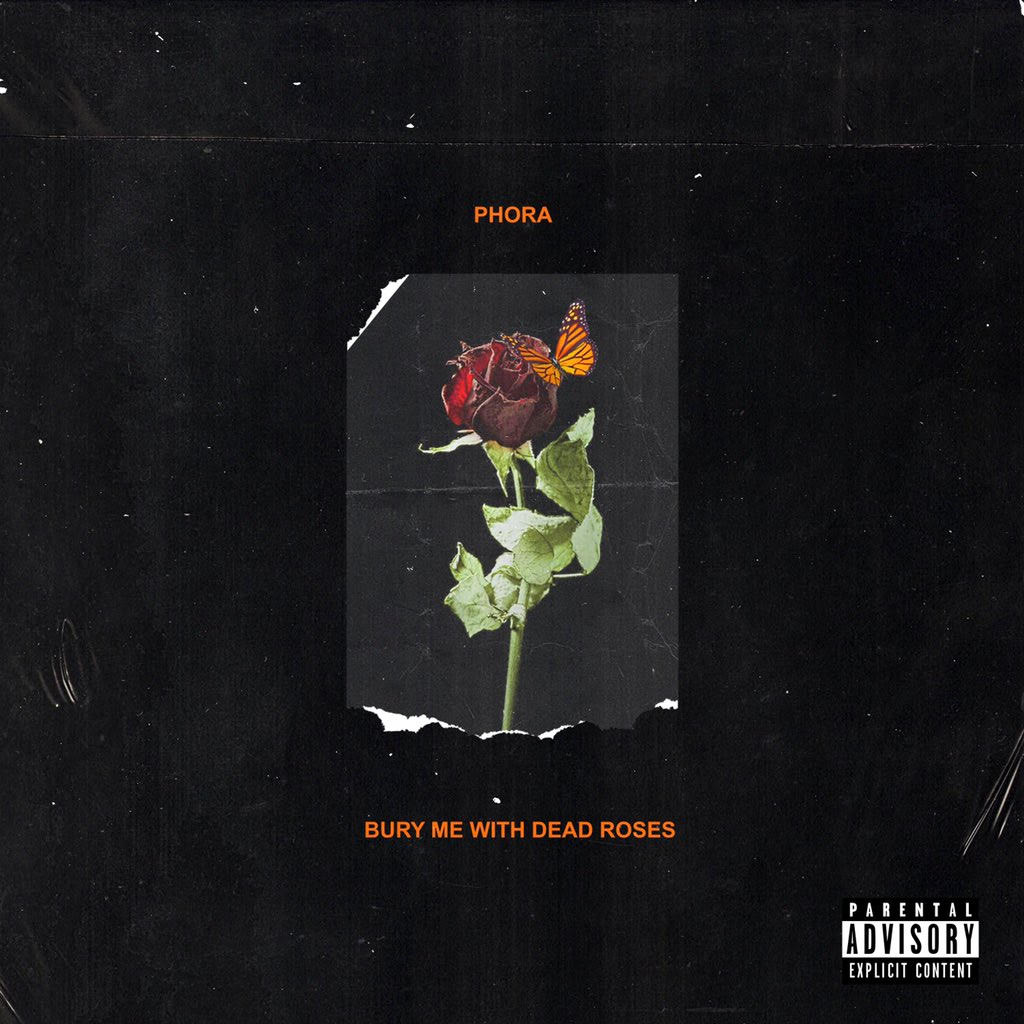 New Album: Phora – Bury Me With Dead Roses | @PHORAONE