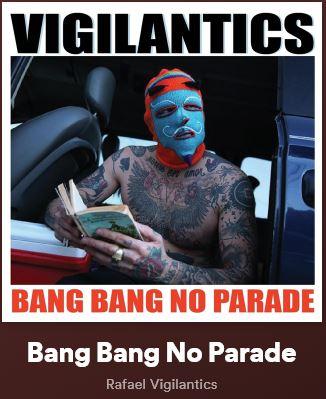 New Music: Rafael Vigilantics – Bang Bang No Parade | @vigilantics