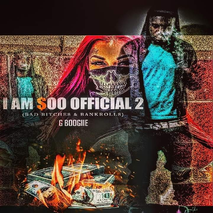 """I Am $OO Official 2″( bad bitches and bank rolls)"