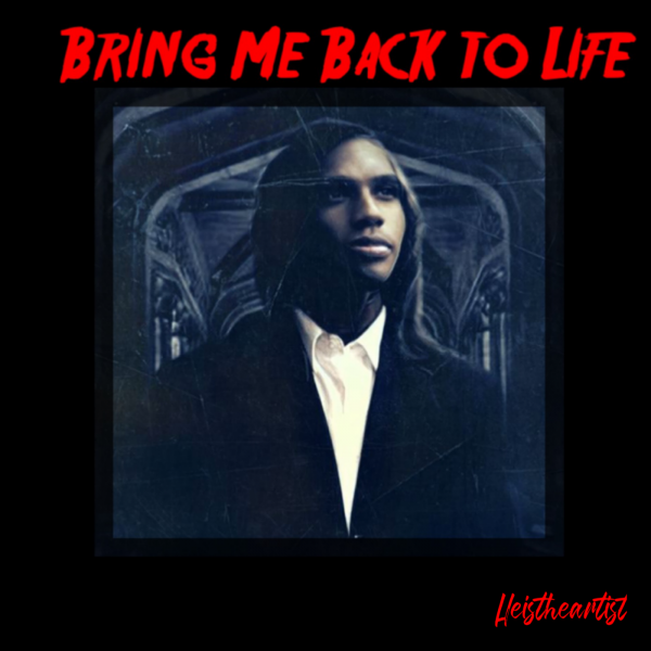 Heistheartist – Bring Me Back to Life (Official Music Video)