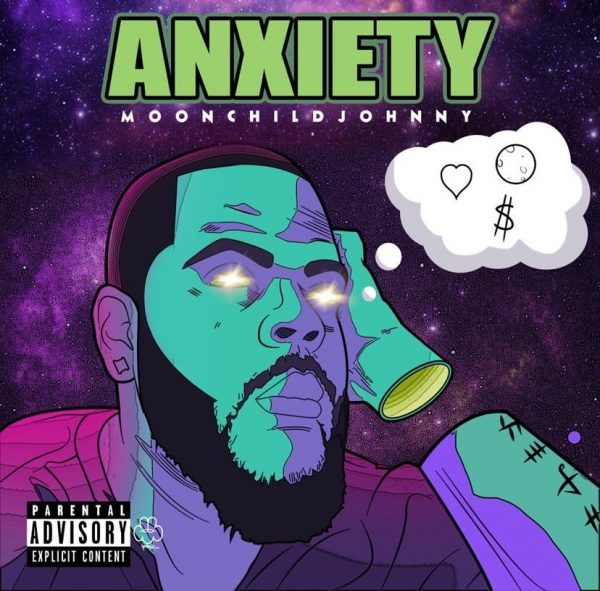 "Johnnymoonchild Releases a new EP titled ""Anxiety"" and It's blowing up!"