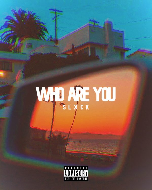 SLXCK – Who Are You