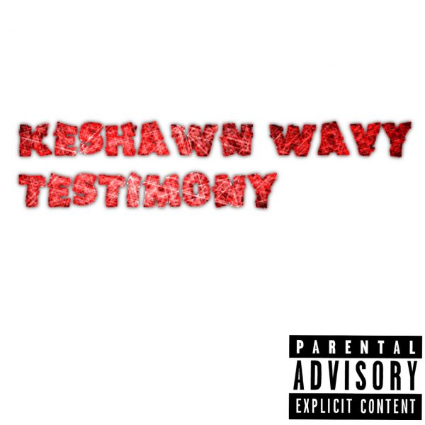"Keshawn Wavy Brings ""Testimony Freestyle"""