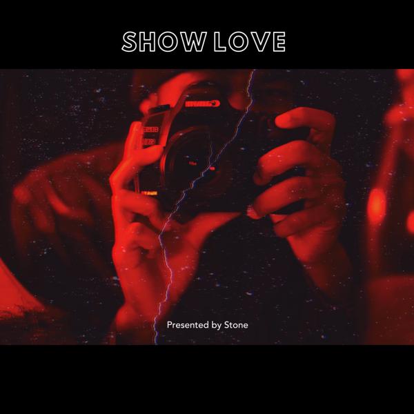 Stone – Show Love