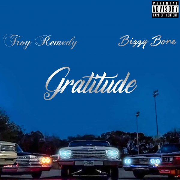 Troy Remedy (Feat. Bizzy Bone) – Gratitude