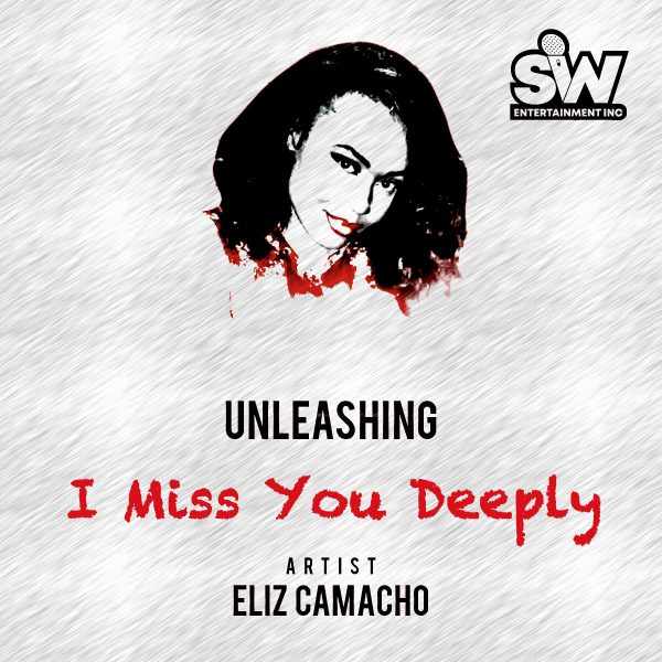 Eliz Camacho Feat. Unck – I Miss You Deeply (Interview)