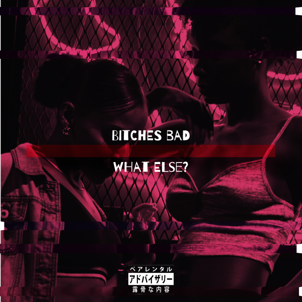 Brve – Bitches Bad, What Else?