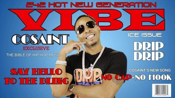 """"""" DRIP DRIP"""" IS OFFICIALLY THE HOTTEST SINGLE IN THE 242 By Artist Cosaint"""
