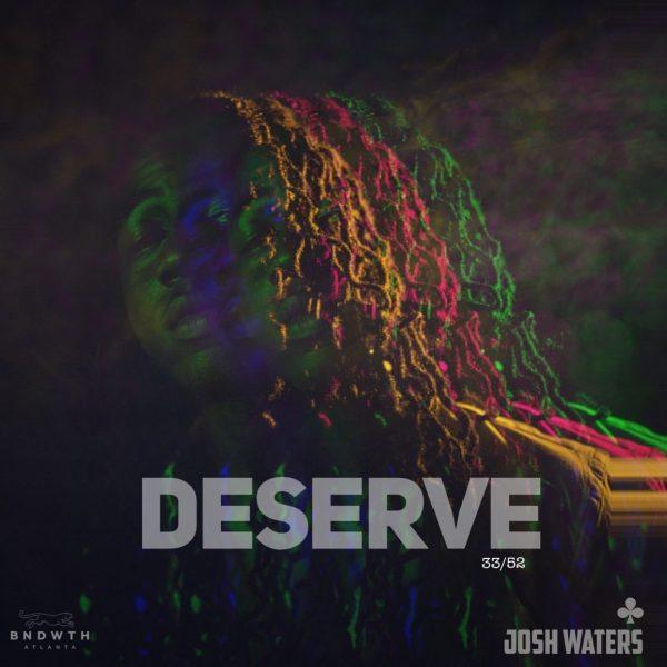Josh Waters – Deserve