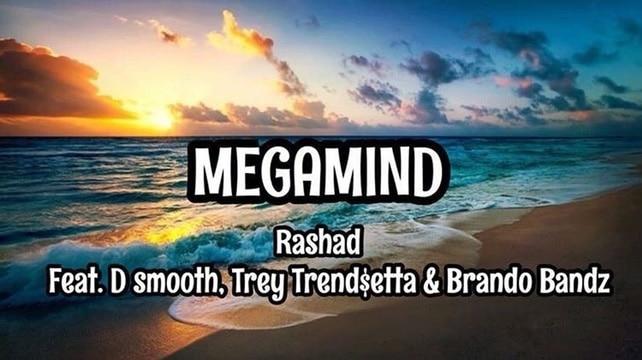 Megamind – Rashad Feat. D Smooth. Trey Trend$etta & Brando Bandz (Prod. Eibyondatrack, Sam)