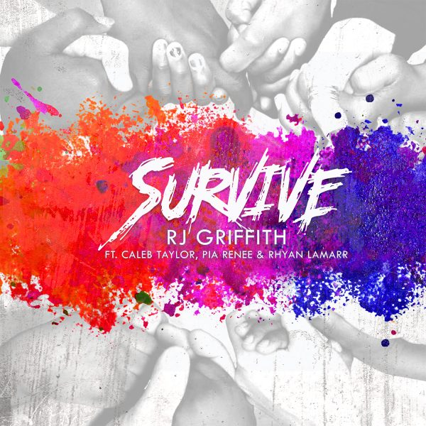 """RJ Griffith's Powerful New Song """"Survive"""" Spreads Positivity In The Face of Pandemic and Social Justice Issues"""