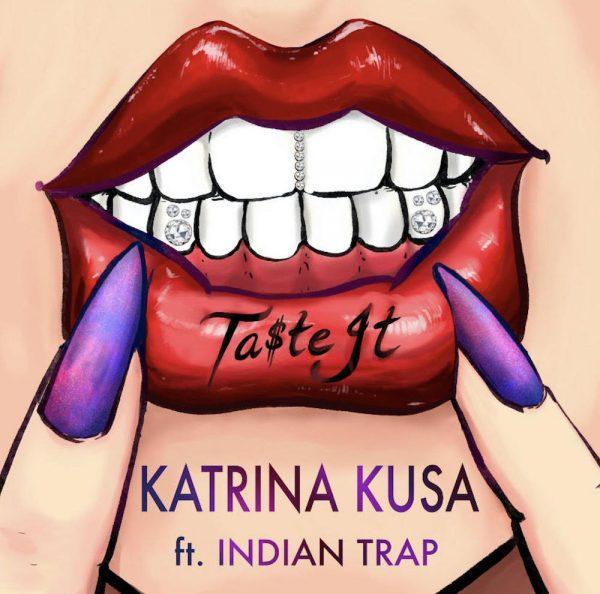 Katrina Kusa Shares Visual for Ta$te It ft. Indian Trap