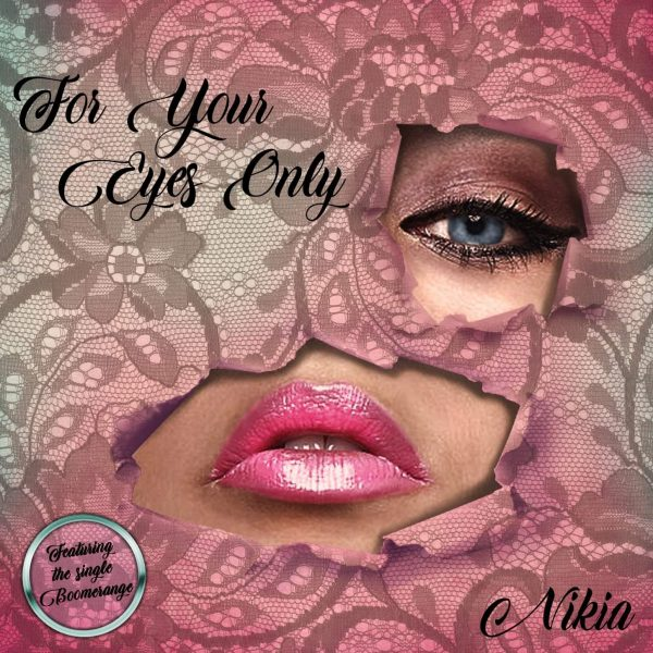 """R&B Singer Nikia Releases New Album """"For Your Eyes Only"""""""