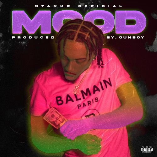 New Music: Staxkz Official – Mood   @Staxkzofficial