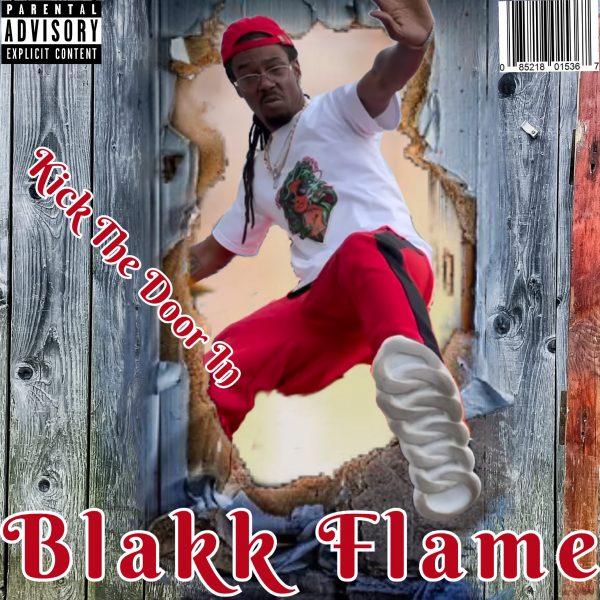Kick The Door In By Blakk Flame