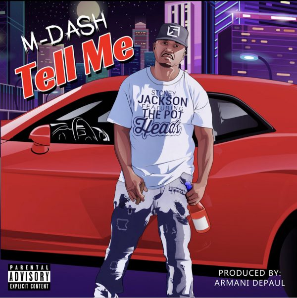 M-Dash – Tell Me (New Single & Video) – Available Now on All Digital Platforms