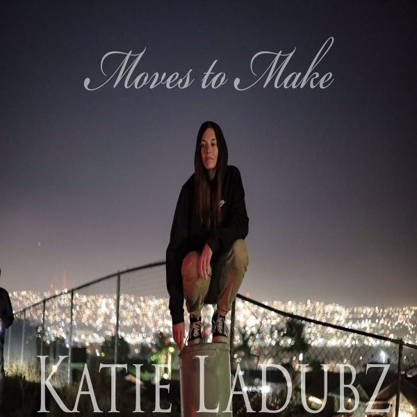 "Katie LaDubz ""Moves To Make"" Debut Album"