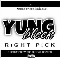 New Music: Yung Bleek – Right Pick |