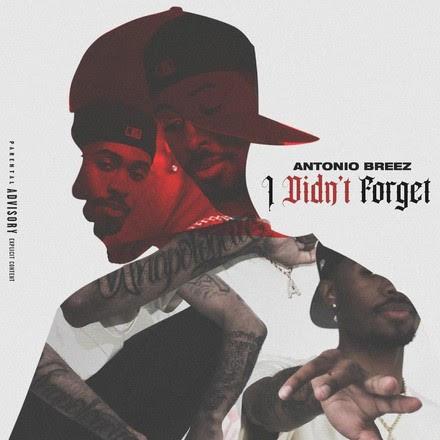 New Music: Antonio Breez – I Didn't Forget | @AntonioBreez