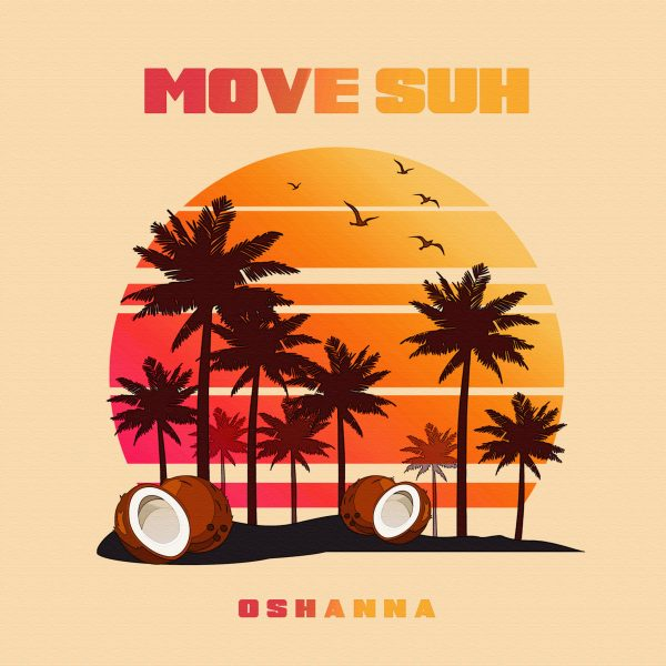 """Oshanna Releases Her Summer Bop """"Move Suh"""""""